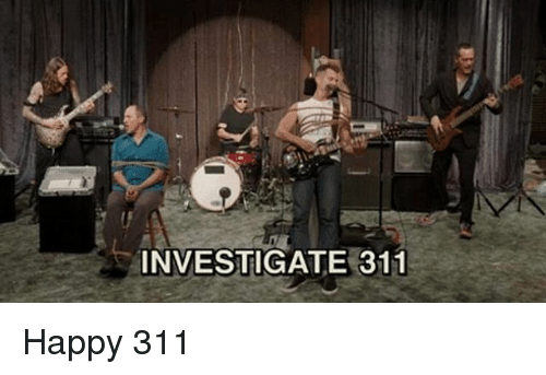 Memes, Happy, and 🤖: INVESTIGATE 311 Happy 311