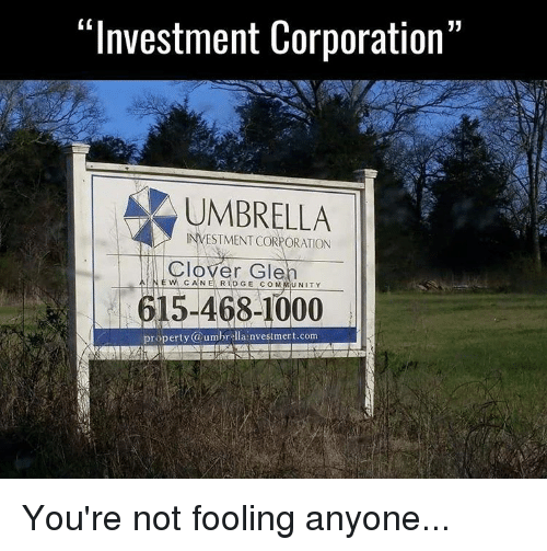 "Memes, 🤖, and Com: ""Investment Corporation""  ESTMENT CORPORATION  Clover Glen  c  UN  TY  5-468-1000  property @umbrella nvestment.com You're not fooling anyone..."