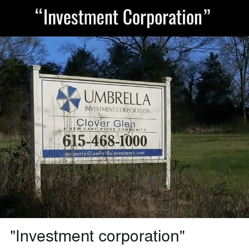 "Memes, 🤖, and Clover: ""Investment Corporation""  UMBRELLA  INVESTMENT CORPORATION  Clover Glen  A NEW CANE RIDGE M UN  TY  5-468-1000 ""Investment corporation"""