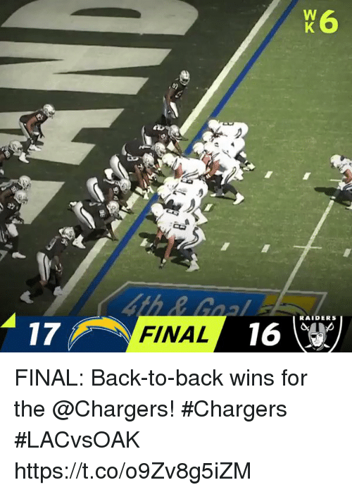 Back to Back, Memes, and Chargers: io  RAIDERS  17  FINAL  16W FINAL: Back-to-back wins for the @Chargers! #Chargers  #LACvsOAK https://t.co/o9Zv8g5iZM