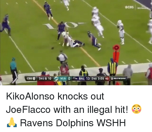 Memes, Wshh, and Dolphins: iO  WEr KikoAlonso knocks out JoeFlacco with an illegal hit! 😳🙏 Ravens Dolphins WSHH