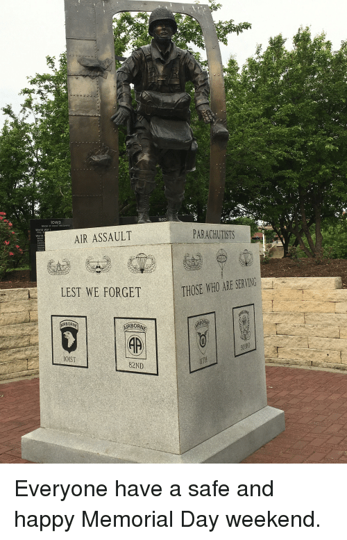 Happy, Iowa, and Memorial Day: Iowa  orld War I  AIR ASSAULT  LEST WE FORGET  ARBORNE  ARBORN  OIST  82ND  Neb  PARACHUTISTS  THOSE WHO ARE SERVING  ABORM  503RD Everyone have a safe and happy Memorial Day weekend.