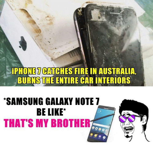 Galaxy Note: iPHONE CATCHES FIRE IN AUSTRALIA,  BURNSTHE ENTIRE CAR INTERIORS  *SAMSUNG GALAXY NOTE 7  BE LIKE  THAT'S MY BROTHER
