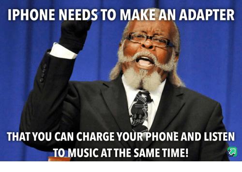 Iphone, Music, and Phone: IPHONE NEEDS TO MAKE AN ADAPTER  THAT YOU CAN CHARGE YOUR PHONE AND LISTEN  TO MUSIC AT THE SAME TIME!