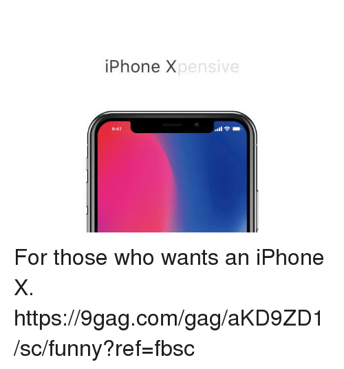 9gag, Dank, and Funny: iPhone X  pensive  9:41 For those who wants an iPhone X. https://9gag.com/gag/aKD9ZD1/sc/funny?ref=fbsc