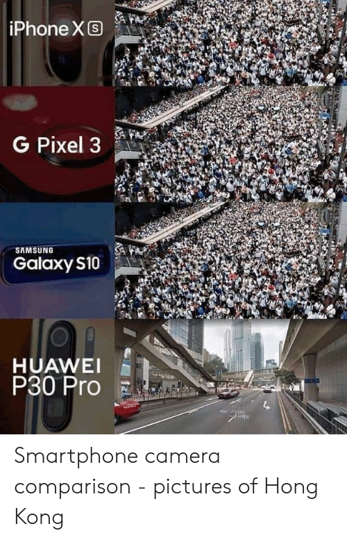 pixel: iPhone XS  G Pixel 3  SAMSUNG  Galaxy S10  HUAWEI  P30 Pro Smartphone camera comparison - pictures of Hong Kong