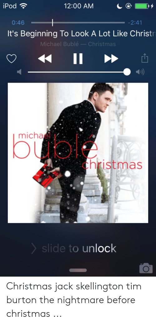 michael buble christmas: iPod  12:00 AM  0:46  -2:41  It's Beginning To Look A Lot Like Christ  Michael Bublé- Christmas  II  micha  buolke  christmas  slide to unlock Christmas jack skellington tim burton the nightmare before christmas ...