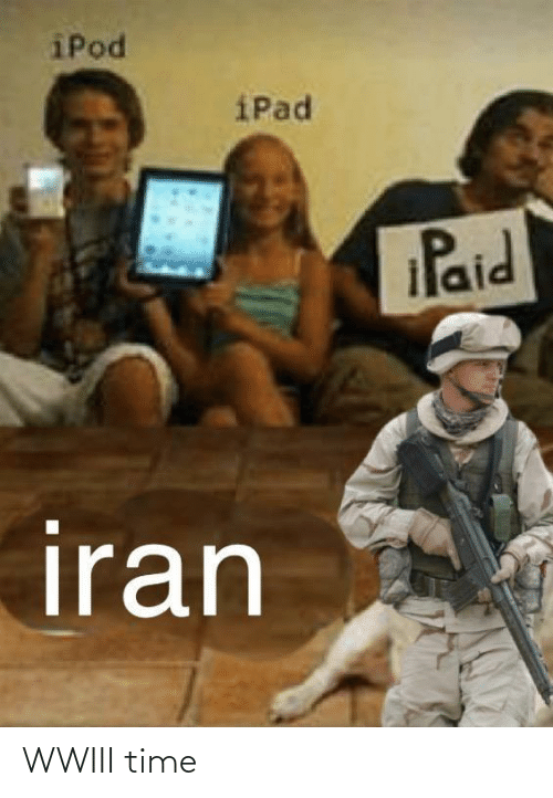 paid: iPod  iPad  Paid  iran WWIII time