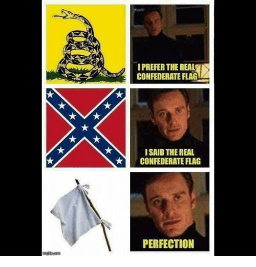 IPREFER THE REAL CONFEDERATE FLAG ISAID THE REAL ...