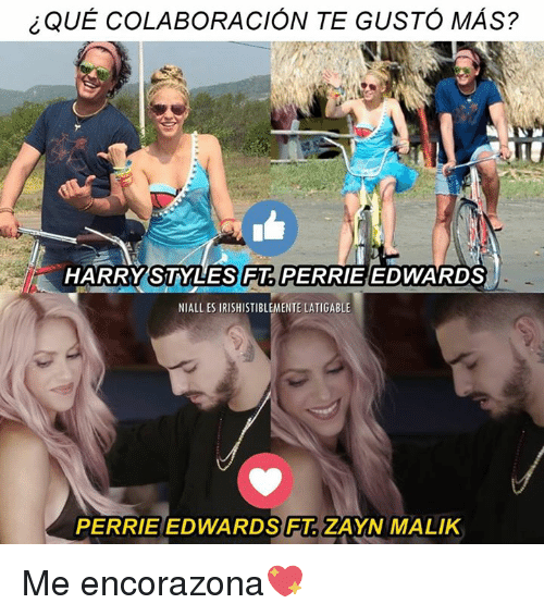 Memes, Zayn Malik, and Harry Styles: iQUE COLABORACION TE GUSTO MAS?  HARRY STYLES FT  PERRIE EDWARDS  NIALLES IRISHISTIBLEMENTE LATIGABLE  PERRIE EDWARDS FT ZAYN MALIK Me encorazona💖