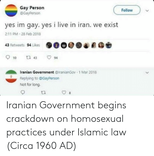 Iranian: Iranian Government begins crackdown on homosexual practices under Islamic law (Circa 1960 AD)