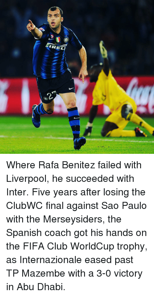 abu dhabi: IRELI Where Rafa Benitez failed with Liverpool, he succeeded with Inter. Five years after losing the ClubWC final against Sao Paulo with the Merseysiders, the Spanish coach got his hands on the FIFA Club WorldCup trophy, as Internazionale eased past TP Mazembe with a 3-0 victory in Abu Dhabi.