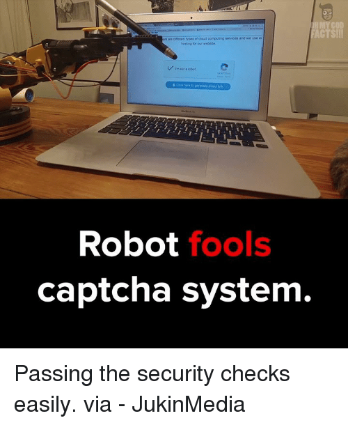 Captchas: IRMY GOD  ACTS!!  dre ent types of cloud computing services and we use er  hosting for our webste.  V rm not a robot  Robot  fools  captcha system. Passing the security checks easily. via - JukinMedia