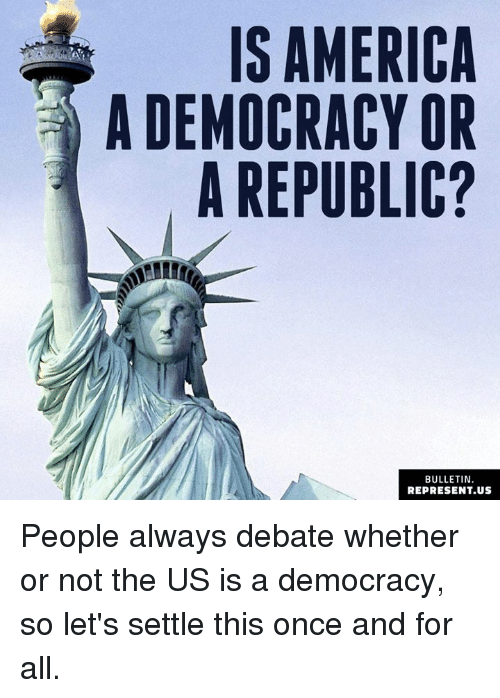 america democracy or republic A democratic republic is a form of government operating on principles adopted from a republic and a democracyrather than being a cross between two entirely separate systems, democratic republics may function on principles shared by both republics and democracies.