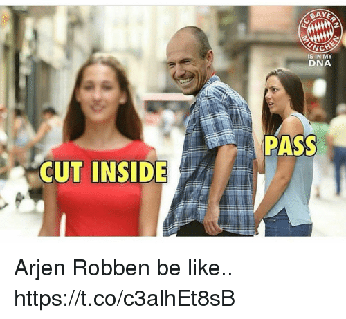 Be Like, Memes, and Arjen Robben: IS IN MY  DNA  PASS  CUT INSIDE Arjen Robben be like.. https://t.co/c3alhEt8sB
