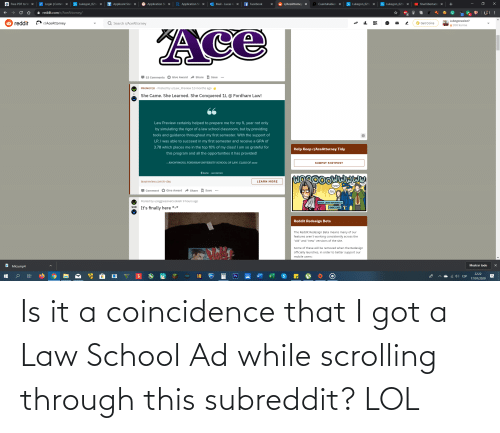Law School: Is it a coincidence that I got a Law School Ad while scrolling through this subreddit? LOL