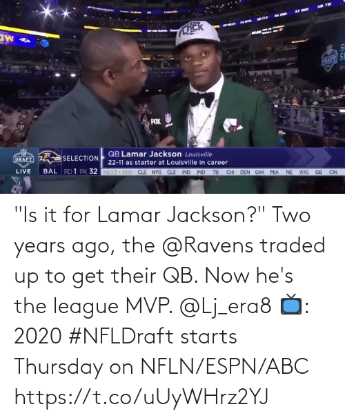 "lamar: ""Is it for Lamar Jackson?""  Two years ago, the @Ravens traded up to get their QB. Now he's the league MVP. @Lj_era8  📺: 2020 #NFLDraft starts Thursday on NFLN/ESPN/ABC https://t.co/uUyWHrz2YJ"