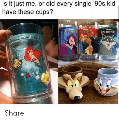 ots: Is it just me, or did every single '90s kid  have these cups?  THROW  OTs iCAHONTAS Share