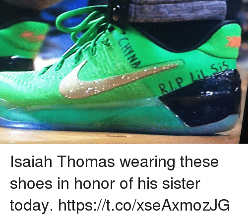 Shoes, Today, and Hood: is  S  CHYN Isaiah Thomas wearing these shoes in honor of his sister today. https://t.co/xseAxmozJG