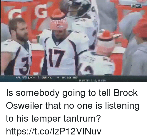 Osweiler: Is somebody going to tell Brock Osweiler that no one is listening to his temper tantrum? https://t.co/lzP12VINuv