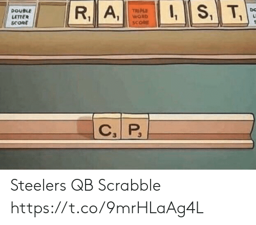 triple: IS, T  R, A,  TRIPLE  WORD  DOUBLE  LETTER  SCORE  SCORE  C P Steelers QB Scrabble https://t.co/9mrHLaAg4L
