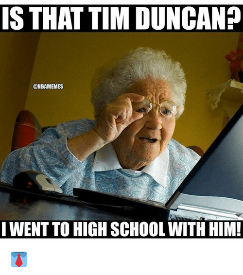 Tim Duncan: IS THAT TIM DUNCAN?  @NBAMEMES  I WENT TO HIGH SCHOOLWITH HIM! 👔