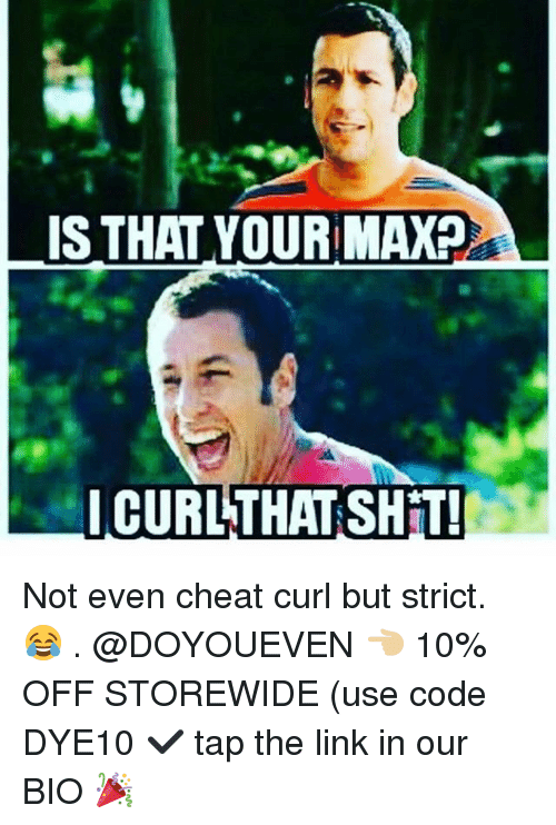 Gym, Link, and The Link: IS THAT YOUR MAXP  LCURLTHATSHIT Not even cheat curl but strict. 😂 . @DOYOUEVEN 👈🏼 10% OFF STOREWIDE (use code DYE10 ✔️ tap the link in our BIO 🎉
