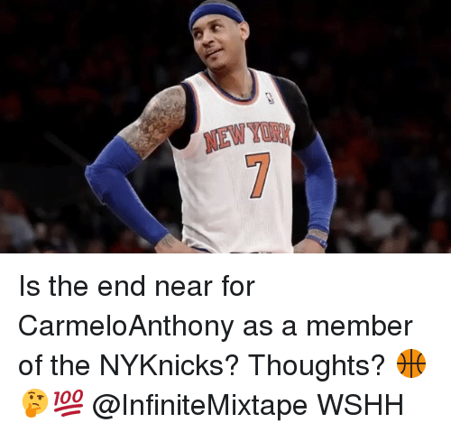 Memes, 🤖, and Nyknicks: Is the end near for CarmeloAnthony as a member of the NYKnicks? Thoughts? 🏀🤔💯 @InfiniteMixtape WSHH