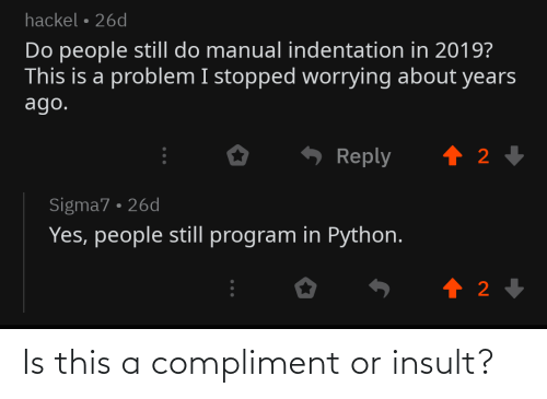 insult: Is this a compliment or insult?