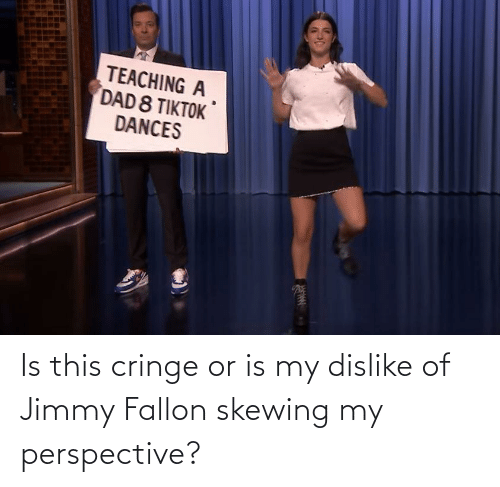 Jimmy Fallon: Is this cringe or is my dislike of Jimmy Fallon skewing my perspective?