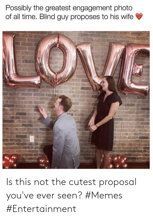 cutest: Is this not the cutest proposal you've ever seen? #Memes #Entertainment