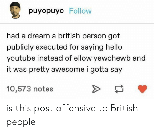 Offensive: is this post offensive to British people