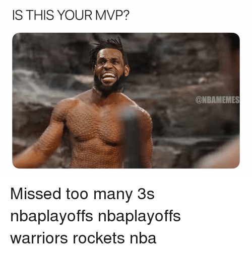 Basketball, Nba, and Sports: IS THIS YOUR MVP?  @NBAMEMES Missed too many 3s nbaplayoffs nbaplayoffs warriors rockets nba