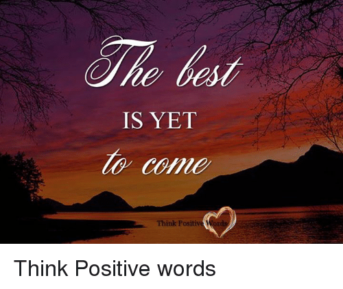 Memes, 🤖, and Think: IS YET  Think Positive Think Positive words