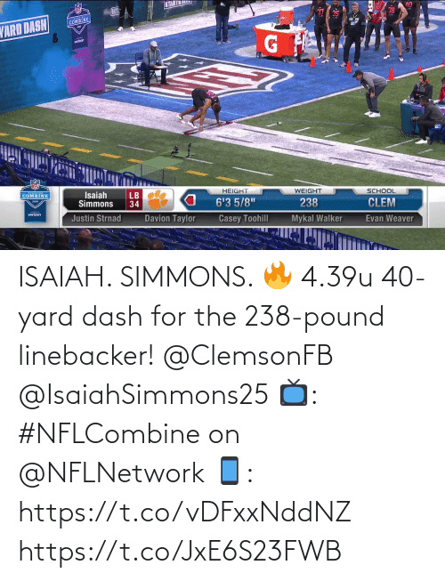 dash: ISAIAH. SIMMONS. 🔥  4.39u 40-yard dash for the 238-pound linebacker! @ClemsonFB @IsaiahSimmons25  📺: #NFLCombine on @NFLNetwork 📱: https://t.co/vDFxxNddNZ https://t.co/JxE6S23FWB