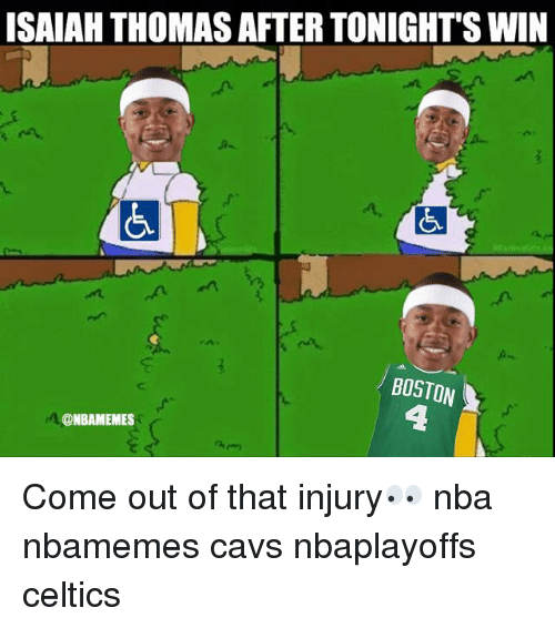 Basketball, Cavs, and Nba: ISAIAH THOMAS AFTER TONIGHT SWIN  BOSTON  ONBAMEMES Come out of that injury👀 nba nbamemes cavs nbaplayoffs celtics