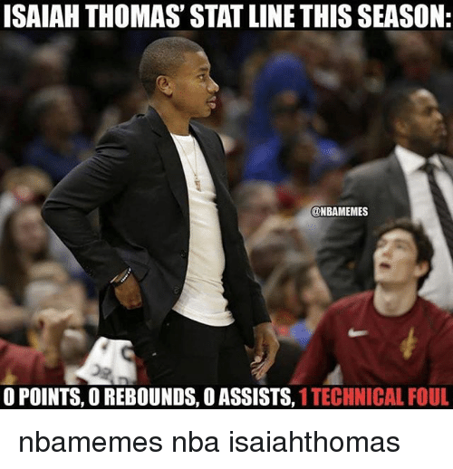 Basketball, Nba, and Sports: ISAIAH THOMAS' STAT LINE THIS SEASON  @NBAMEMES  O POINTS, O REBOUNDS, O ASSISTS, 1 TECHNICAL FOUL nbamemes nba isaiahthomas