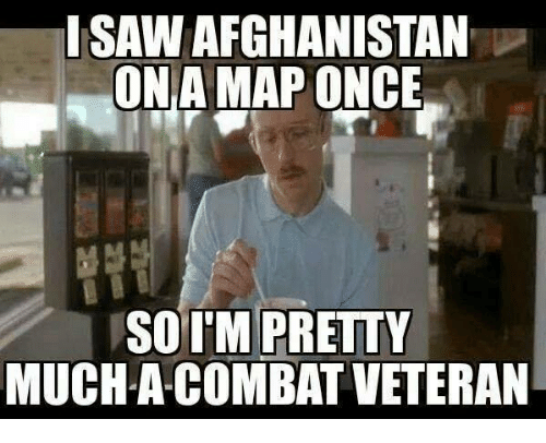 Afghanistan, Military, and Once: ISAW AFGHANISTAN  ONA MAP ONCE  SOI'M PRETTY  MUCH A COMBAT VETERAN