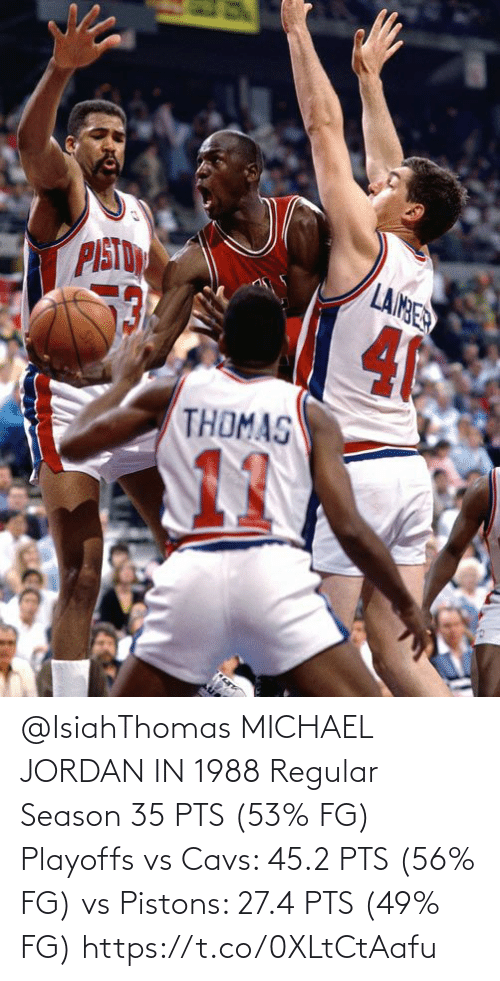 cavs: @IsiahThomas MICHAEL JORDAN IN 1988  Regular Season  35 PTS (53% FG)  Playoffs vs Cavs: 45.2 PTS (56% FG) vs Pistons: 27.4 PTS (49% FG) https://t.co/0XLtCtAafu