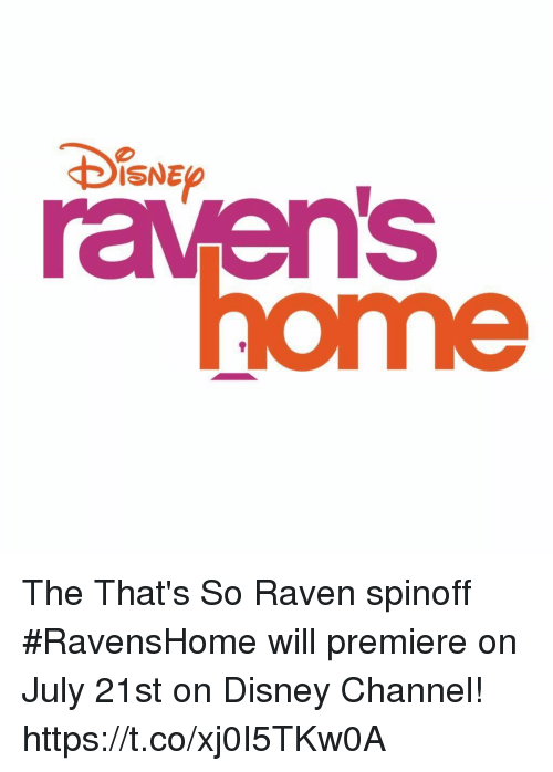 That's So Raven: ISNE The That's So Raven spinoff #RavensHome will premiere on July 21st on Disney Channel! https://t.co/xj0I5TKw0A