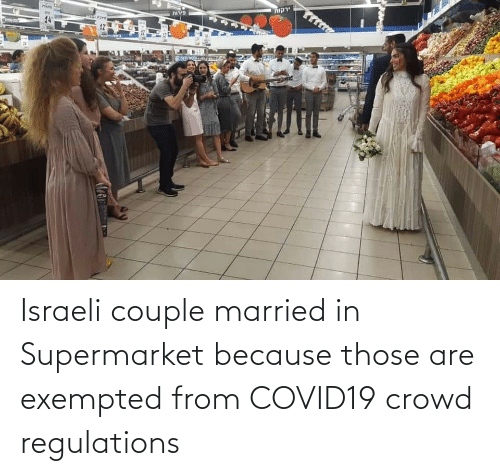 Israeli: Israeli couple married in Supermarket because those are exempted from COVID19 crowd regulations