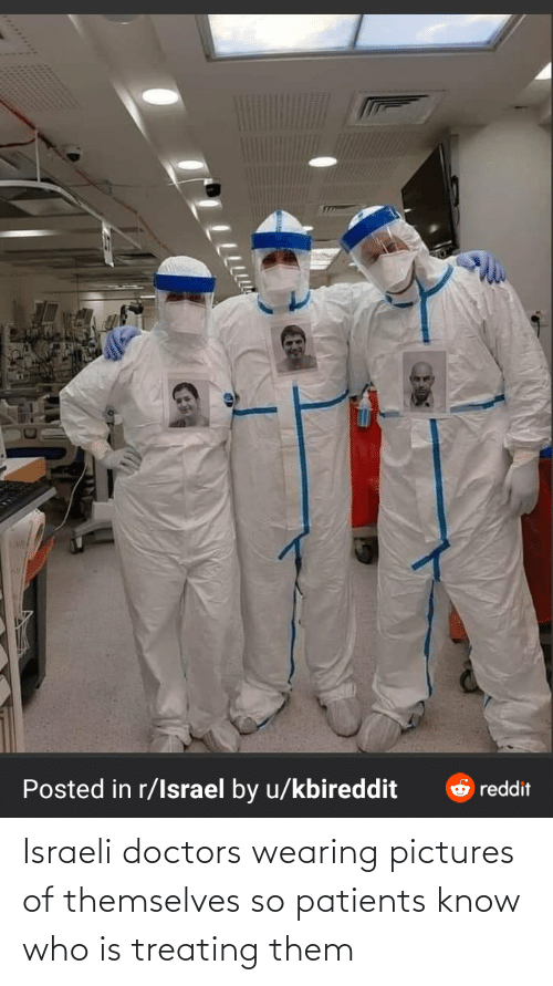 Israeli: Israeli doctors wearing pictures of themselves so patients know who is treating them