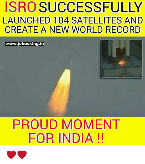 creat a: ISRO SUCCESSFULLY  LAUNCHED 104 SATELLITES AND  CREATE A NEW WORLD RECORD  www jokesking-in  PROUD MOMENT  FOR INDIA ❤❤
