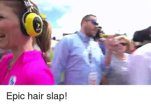 Funny: issues? as Epic hair slap!