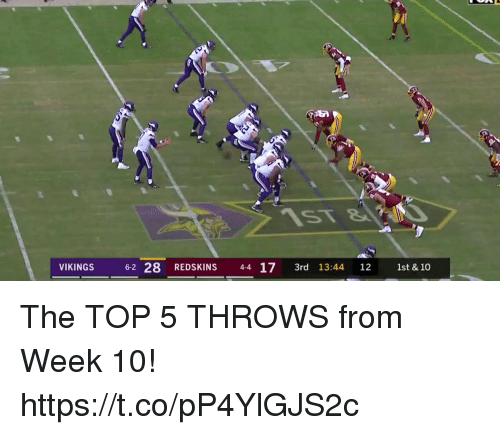Memes, Washington Redskins, and Vikings: IST  VIKINGS 62 28 REDSKINS 4-4 17 3rd 13:44 12 1st & 10 The TOP 5 THROWS from Week 10! https://t.co/pP4YlGJS2c