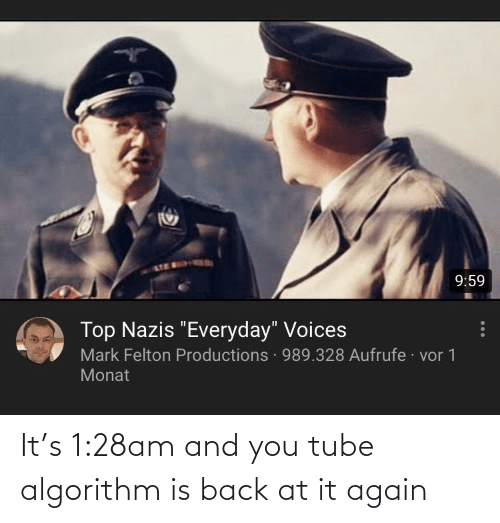 Tube: It's 1:28am and you tube algorithm is back at it again