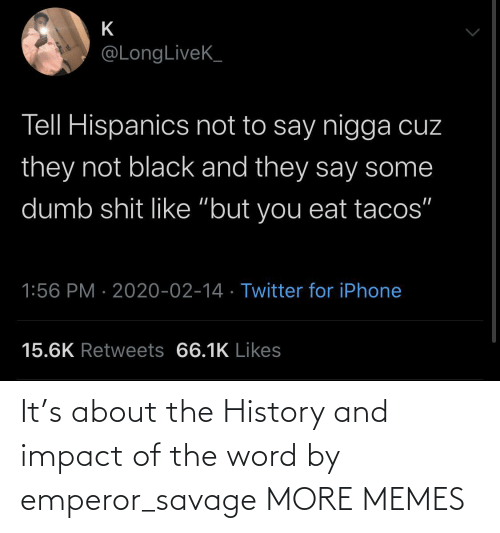 impact: It's about the History and impact of the word by emperor_savage MORE MEMES