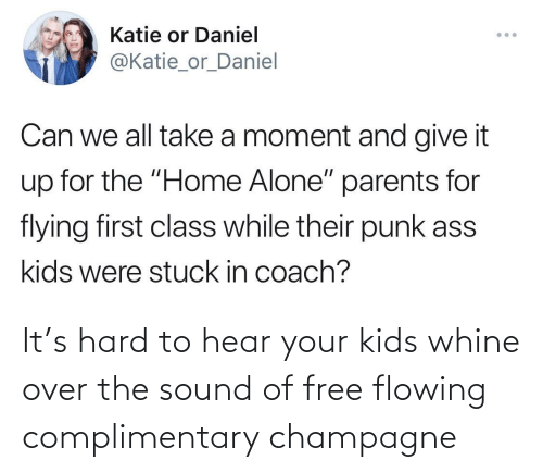 Champagne: It's hard to hear your kids whine over the sound of free flowing complimentary champagne