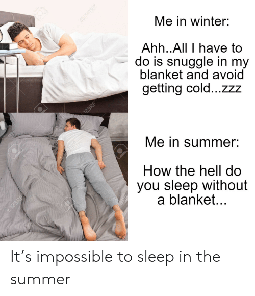 Sleep: It's impossible to sleep in the summer
