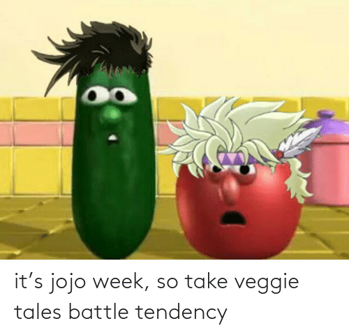 veggie tales: it's jojo week, so take veggie tales battle tendency
